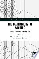 The Materiality of Writing