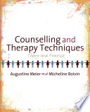 Counselling And Therapy Techniques : in detail at the practical interventions and...