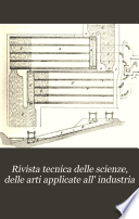 Rivista tecnica delle scienze  delle arti applicate all  industria