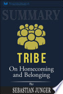 Summary Of Tribe On Homecoming And Belonging By Sebastian Junger