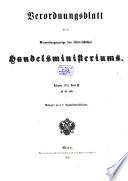 Verordnungsblatt für die Verwaltungszweige des Österreichischen Handelsministeriums
