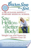 Chicken Soup for the Soul  Say Hello to a Better Body