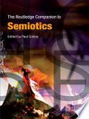The Routledge Companion to Semiotics