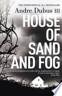 House of Sand and Fog by Andre Dubus