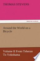 Around the World on a Bicycle - Volume II From Teheran To Yokohama