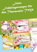 Feine Frühlingsrezepte für den Thermomix TM5