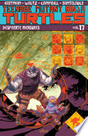 Teenage Mutant Ninja Turtles  Vol  17  Desperate Measures