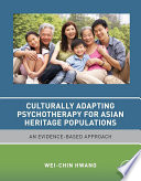 Culturally Adapting Psychotherapy for Asian Heritage Populations United States Will Be Of Ethnic Minority Background