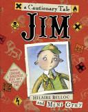 Jim Hilaire Belloc S Classic Cautionary Tale Of Jim