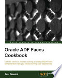 Oracle ADF Faces Cookbook