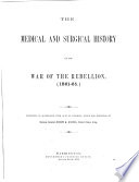 The Medical And Surgical History Of The War Of The Rebellion 1861 65