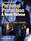 The Gun Digest Book of Personal Protection   Home Defense