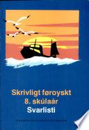Skrivligt føroyskt til 8. skúlaár. Svarlisti