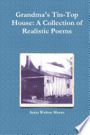 Grandma s Tin Top House  A Collection of Realistic Poems