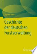 Geschichte Der Deutschen Forstverwaltung