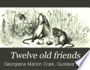 Twelve Old Friends