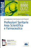 8000 quiz professioni sanitarie e area scientifica per la preparazione ai test di accesso