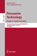 Persuasive Technology: Design for Health and Safety Book