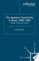 The Japanese Community in Brazil  1908   1940