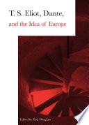 T S Eliot Dante And The Idea Of Europe