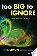 Too Big to Ignore by Phil Simon/