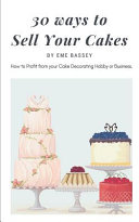 30 Ways To Sell Your Cakes