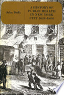 History of Public Health in New York City  1625 1866