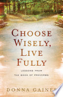 Choose Wisely  Live Fully