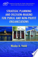 Strategic Planning And Decision Making For Public And Non Profit Organizations