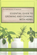 The Herb Society of America s Essential Guide to Growing and Cooking with Herbs