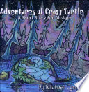 Adventures of Crazy Turtle. A Short Story For All Ages