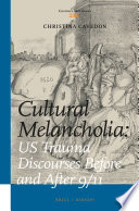Cultural Melancholia  US Trauma Discourses Before and After 9 11