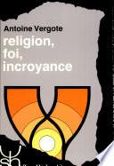 Religion, foi, incroyance