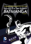 Batman  The Jiro Kuwata Batmanga Vol  1