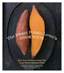 The Sweet Potato Lover s Cookbook