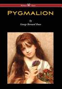 Pygmalion  Wisehouse Classics Edition   2016