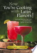 Now You   re Cooking with Latin Flavors
