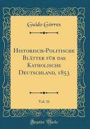 Historisch-Politische Blätter für das Katholische Deutschland, 1853, Vol. 31 (Classic Reprint)