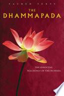 The Dhammapada  The Essential Teachings of the Buddha