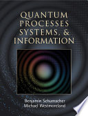 Quantum Processes Systems  and Information