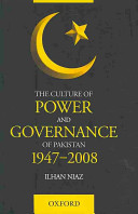 The Culture of Power and Governance of Pakistan, 1947-2008