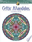 Creative Haven Celtic Mandalas Coloring Book : in 31 original mandala designs. interwoven images...