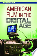 American Film in the Digital Age Changes In The American Film