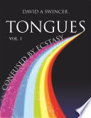 TONGUES VOLUME 1: CONFUSED BY ECSTASY