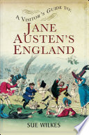 A Visitor s Guide to Jane Austen s England