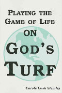 Playing the Game of Life on God s Turf