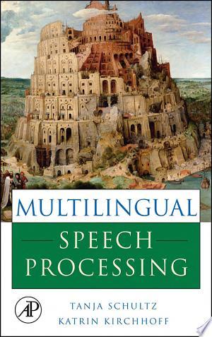 Multilingual Speech Processing - ISBN:9780080457628