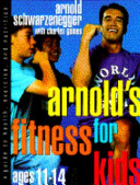 Arnold's Fitness for Kids Ages 11-14