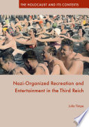 Nazi Organized Recreation And Entertainment In The Third Reich