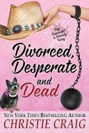 Divorced  Desperate and Dead